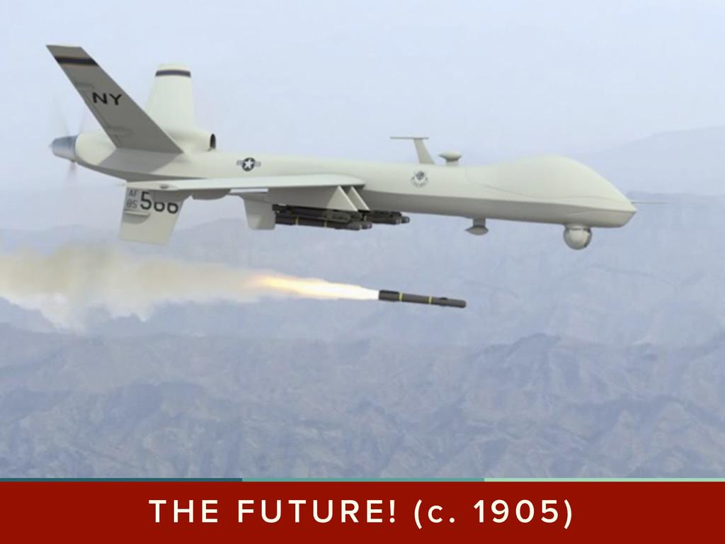 THE FUTURE! (c. 1905)