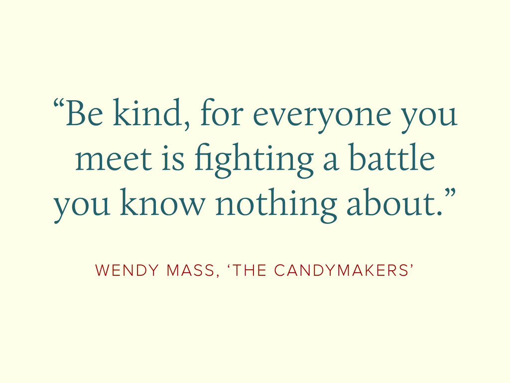 """WENDY MASS, 'THE CANDYMAKERS' """"Be kind, for eve..."""