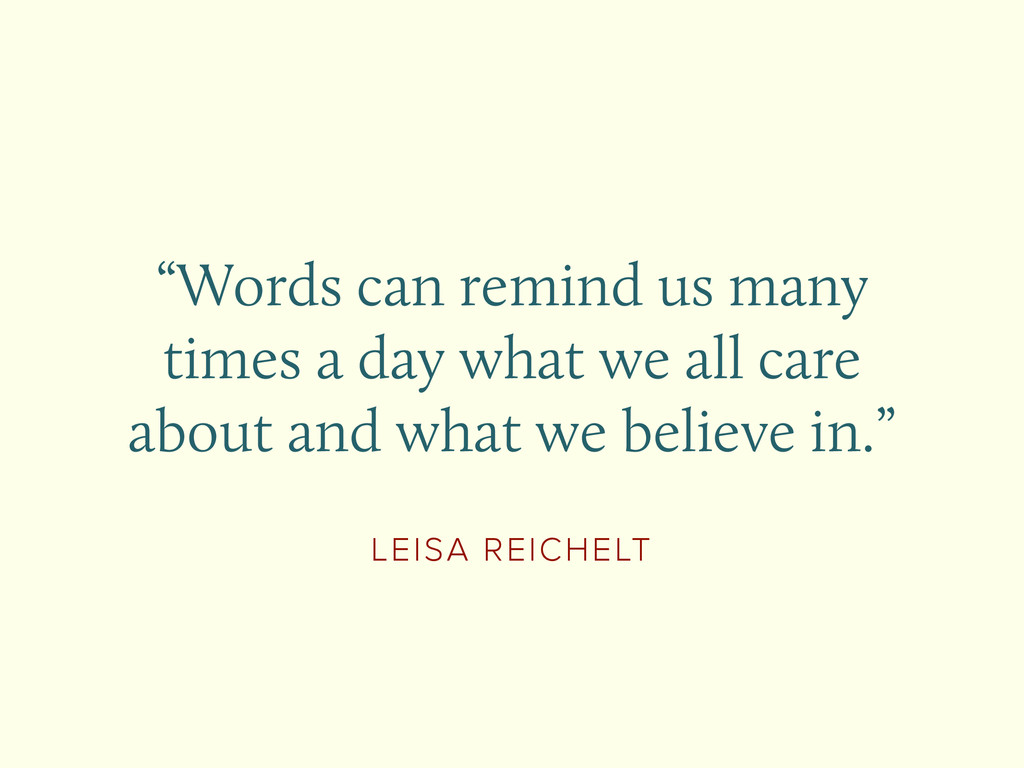 """LEISA REICHELT """"Words can remind us many times ..."""