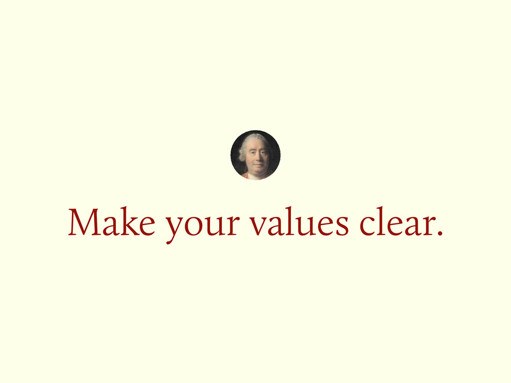 Make your values clear.