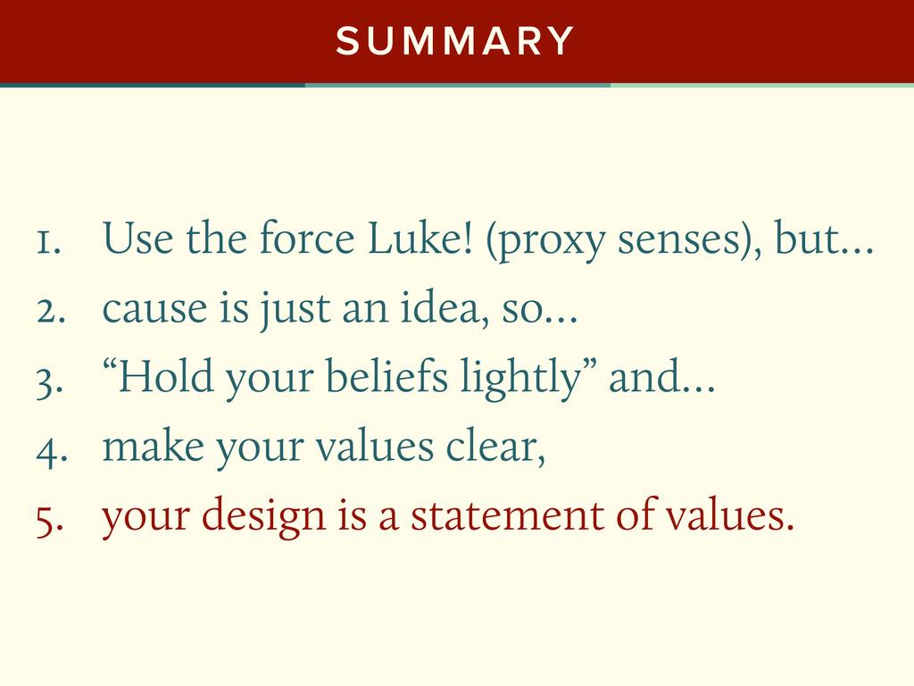 SUMMARY 1. Use the force Luke! (proxy senses), ...