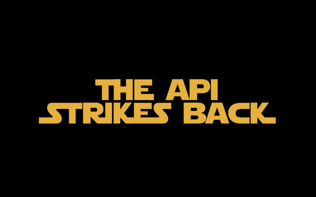 The api StrikeS bacK