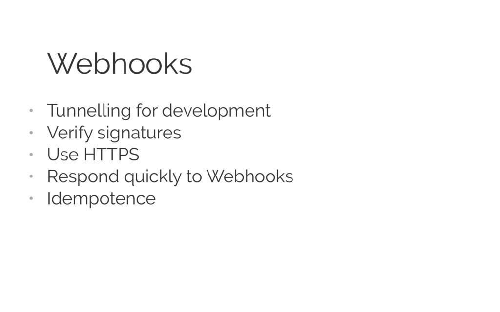 Webhooks • Tunnelling for development • Verify ...