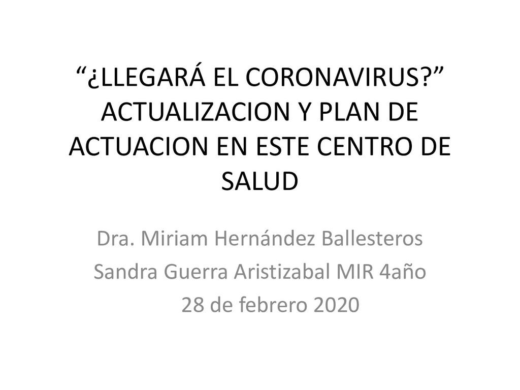 """""""¿LLEGARÁ EL CORONAVIRUS?"""" ACTUALIZACION Y PLAN..."""