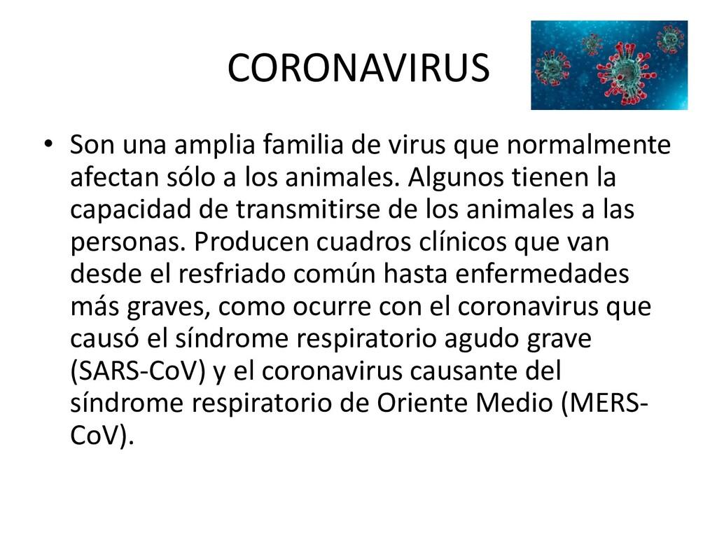 CORONAVIRUS • Son una amplia familia de virus q...