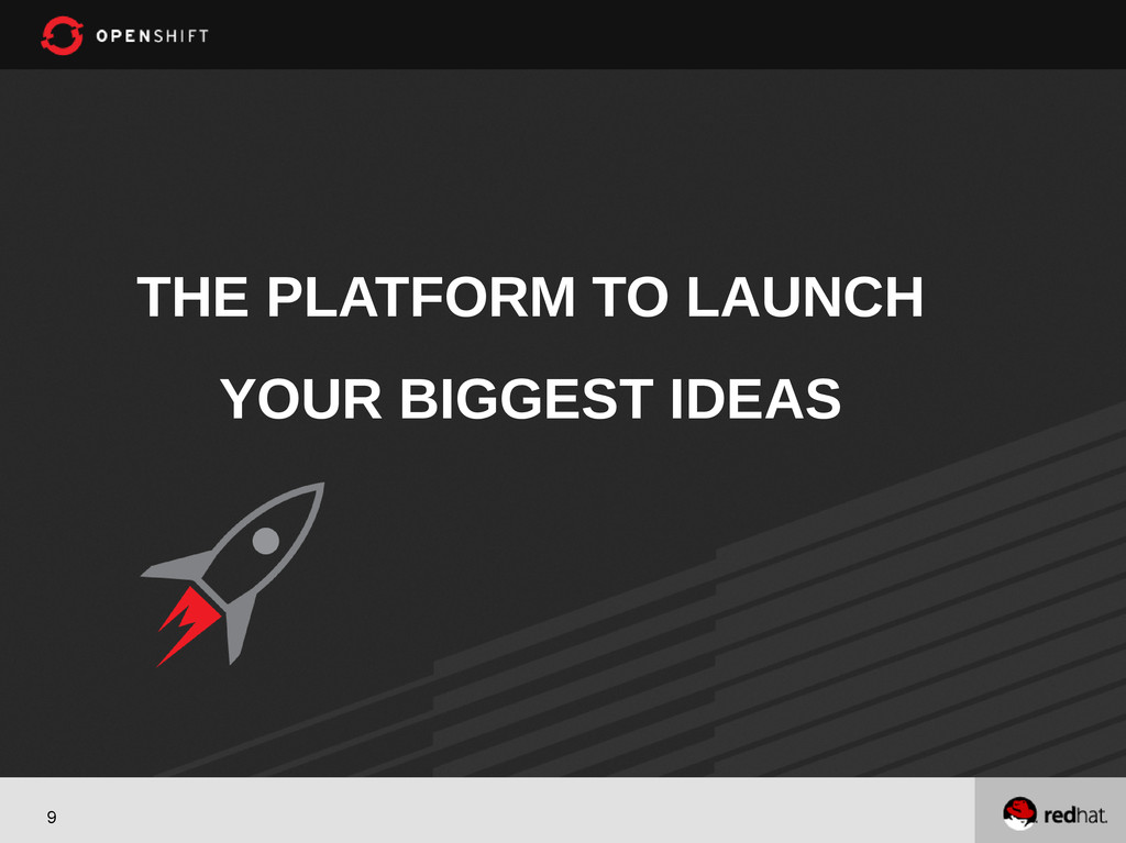9 THE PLATFORM TO LAUNCH YOUR BIGGEST IDEAS