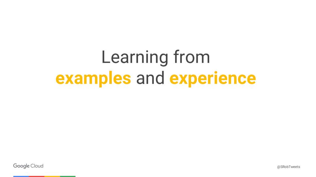 Confidential & Proprietary Learning from exampl...