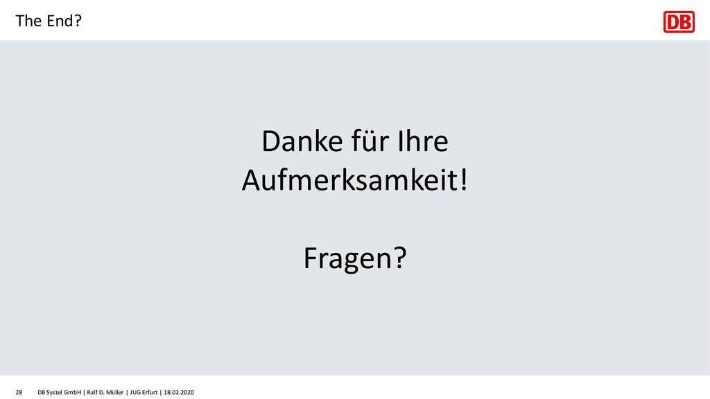 The End? DB Systel GmbH | Ralf D. Müller | JUG ...