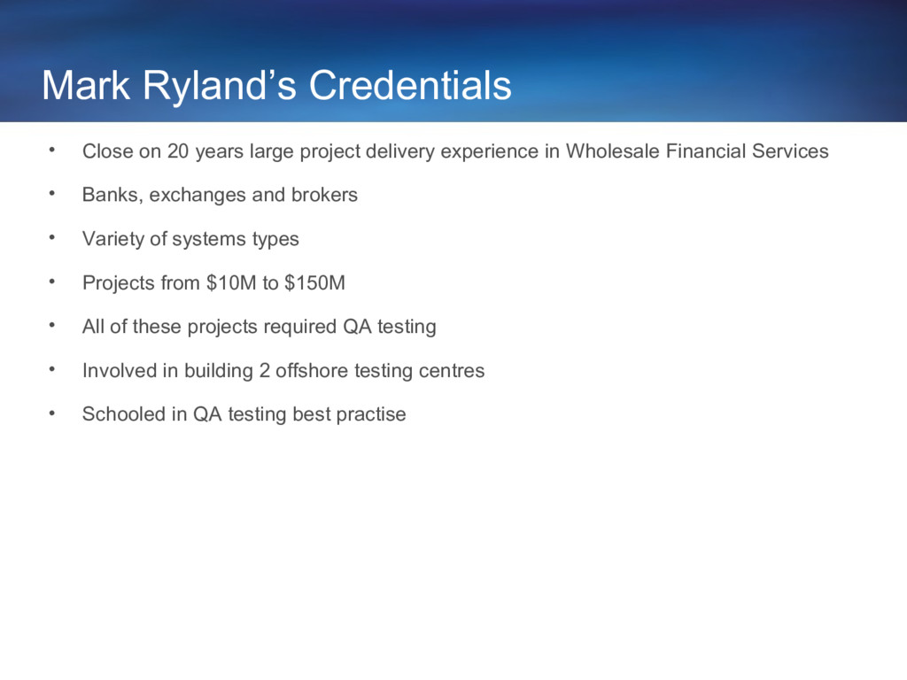 Mark Ryland's Credentials • Close on 20 years l...