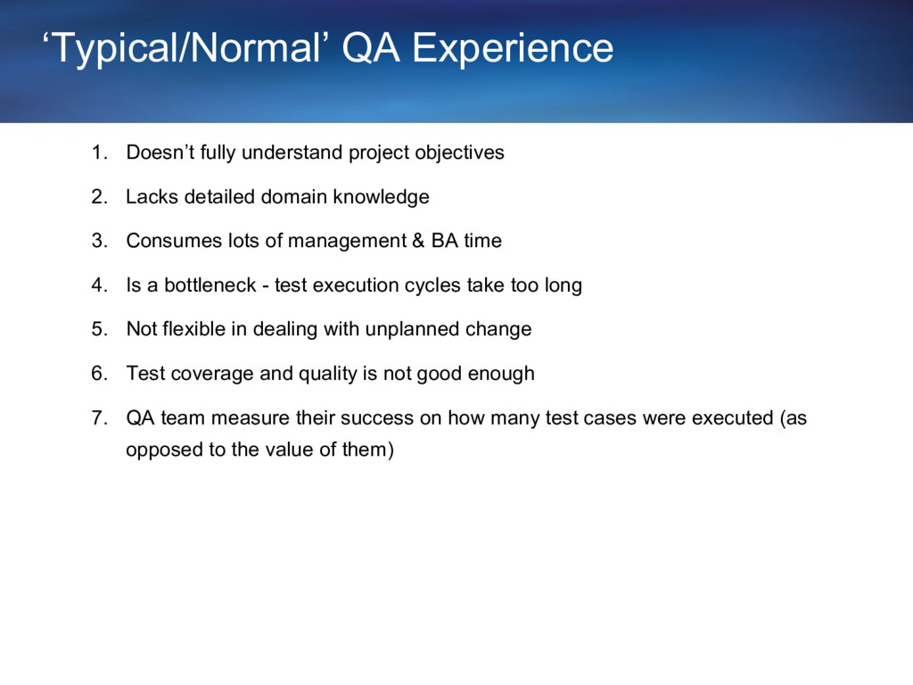 'Typical/Normal' QA Experience 1. Doesn't fully...