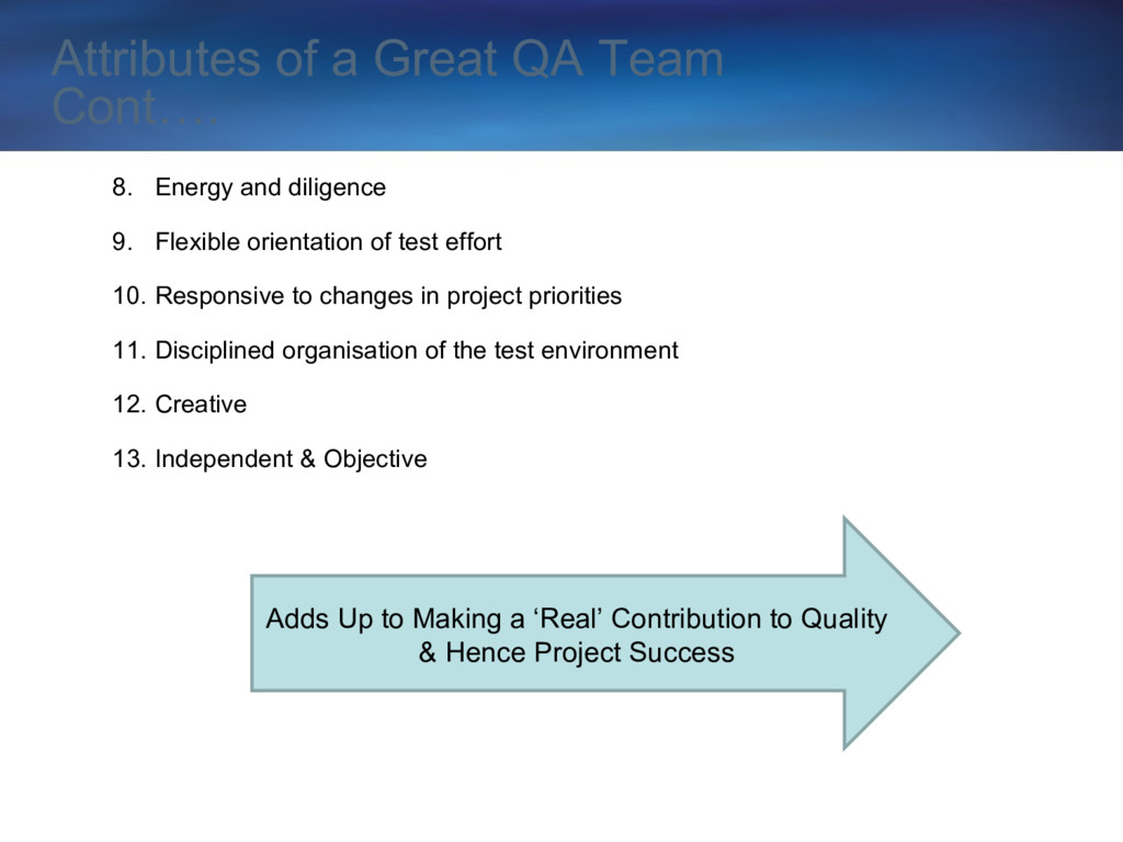 Attributes of a Great QA Team Cont…. 8. Energy ...