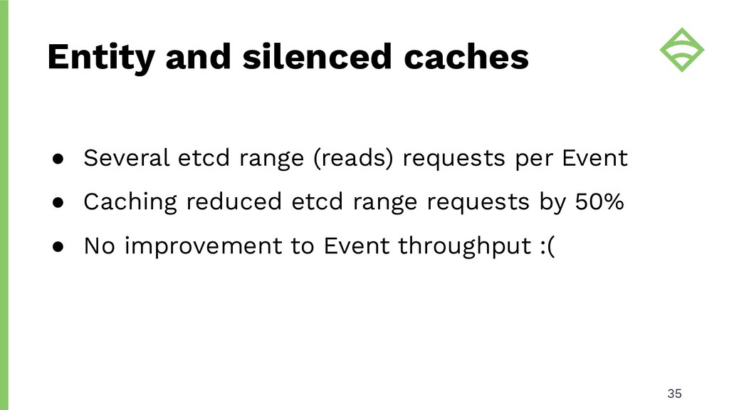 ● Several etcd range (reads) requests per Event...