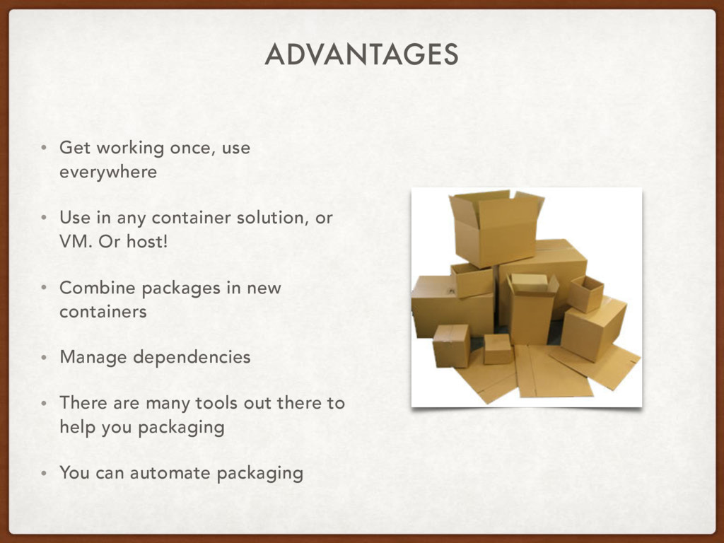 ADVANTAGES • Get working once, use everywhere •...