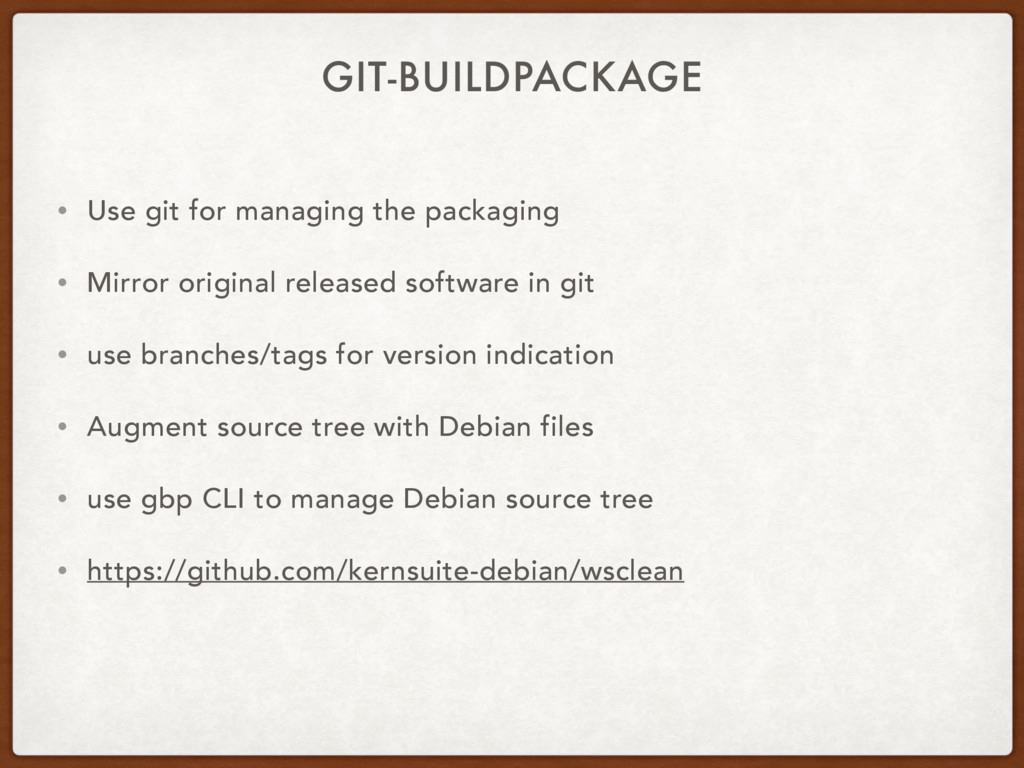 GIT-BUILDPACKAGE • Use git for managing the pac...