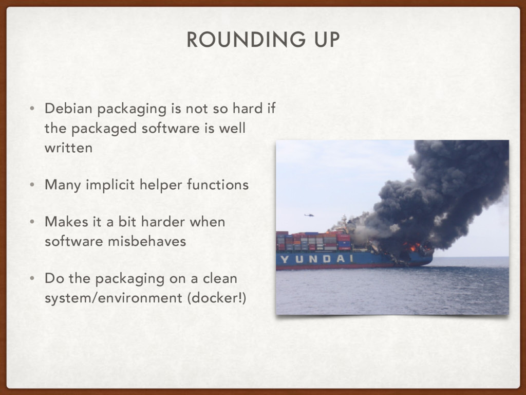 ROUNDING UP • Debian packaging is not so hard i...