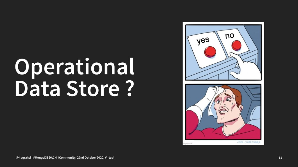 Operational Data Store ? @hpgrahsl | #MongoDB D...