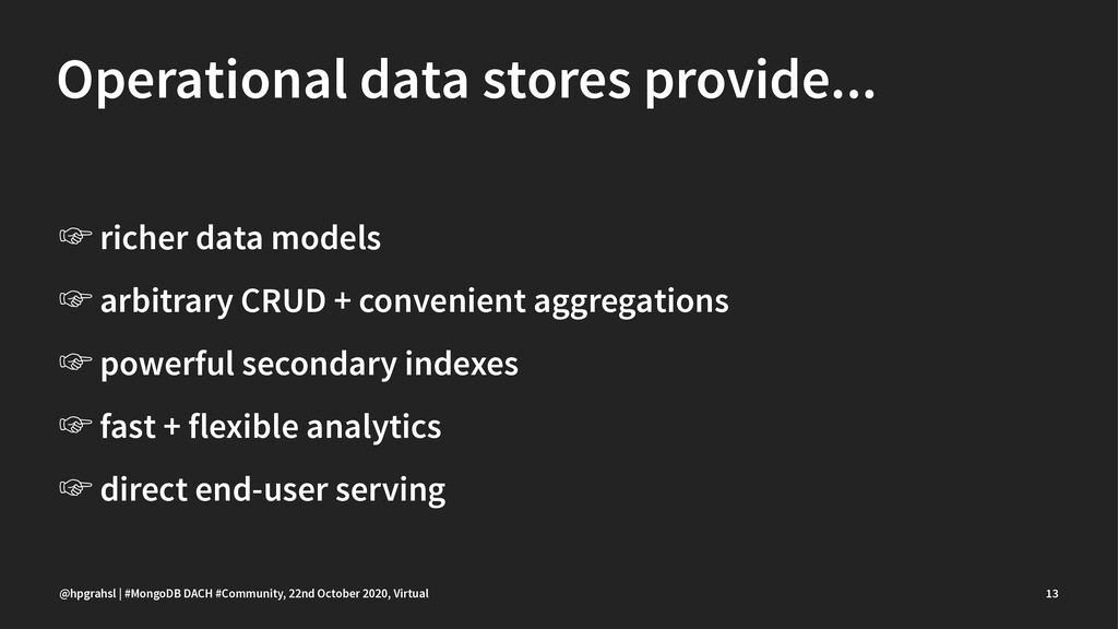 Operational data stores provide... ' richer dat...