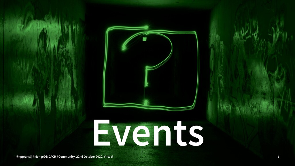 Events @hpgrahsl | #MongoDB DACH #Community, 22...