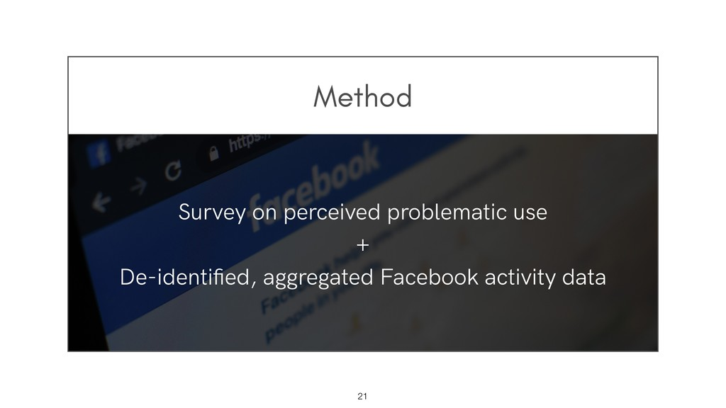 Method !21 Survey on perceived problematic use