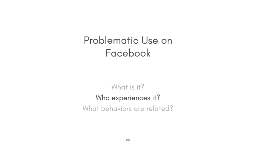 Problematic Use on Facebook !26 What is it?
