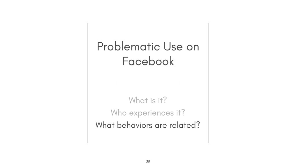 Problematic Use on Facebook !39 What is it?