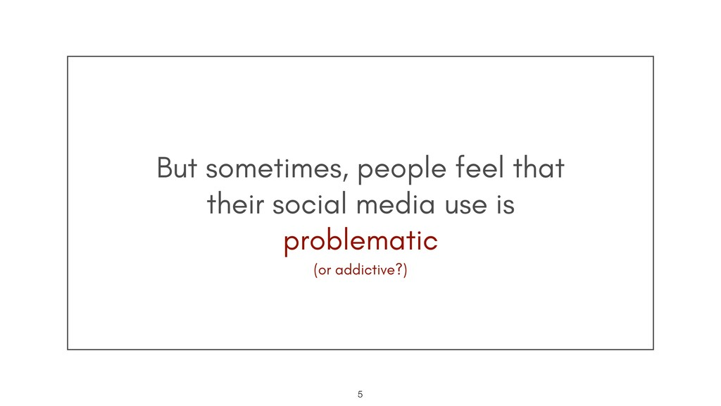 But sometimes, people feel that their social me...