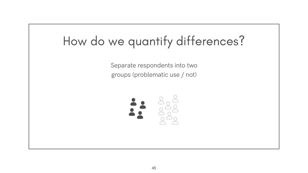 How do we quantify differences? !45 Separate re...