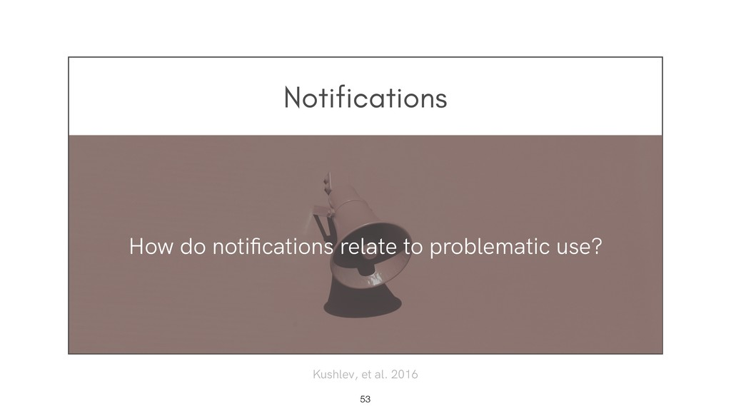 Notifications !53 How do notifications relate to...