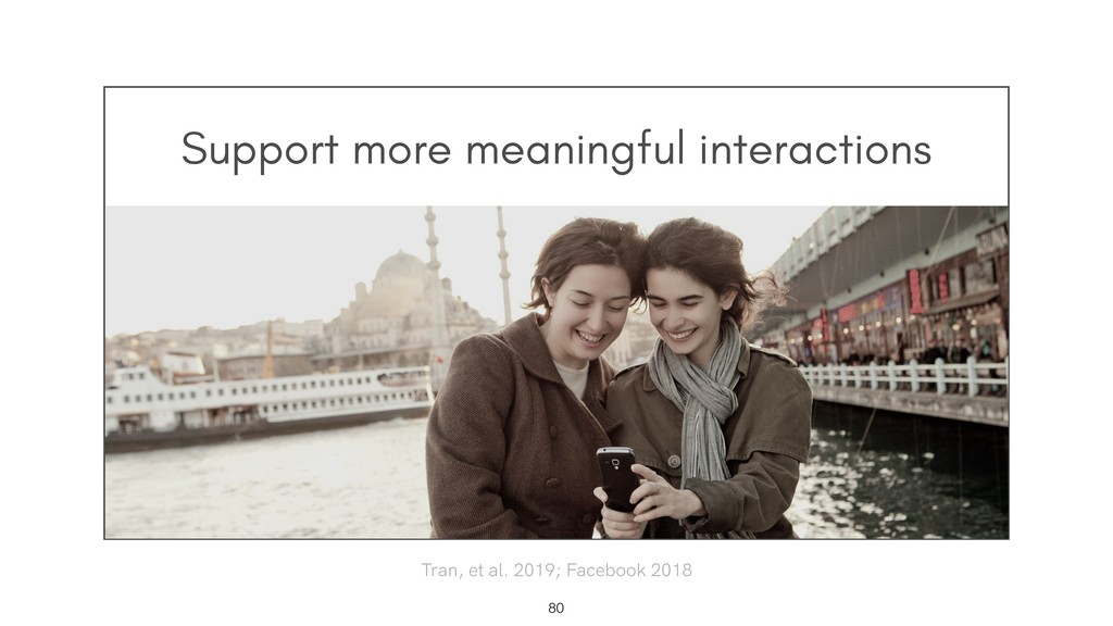 Support more meaningful interactions !80 Tran, ...