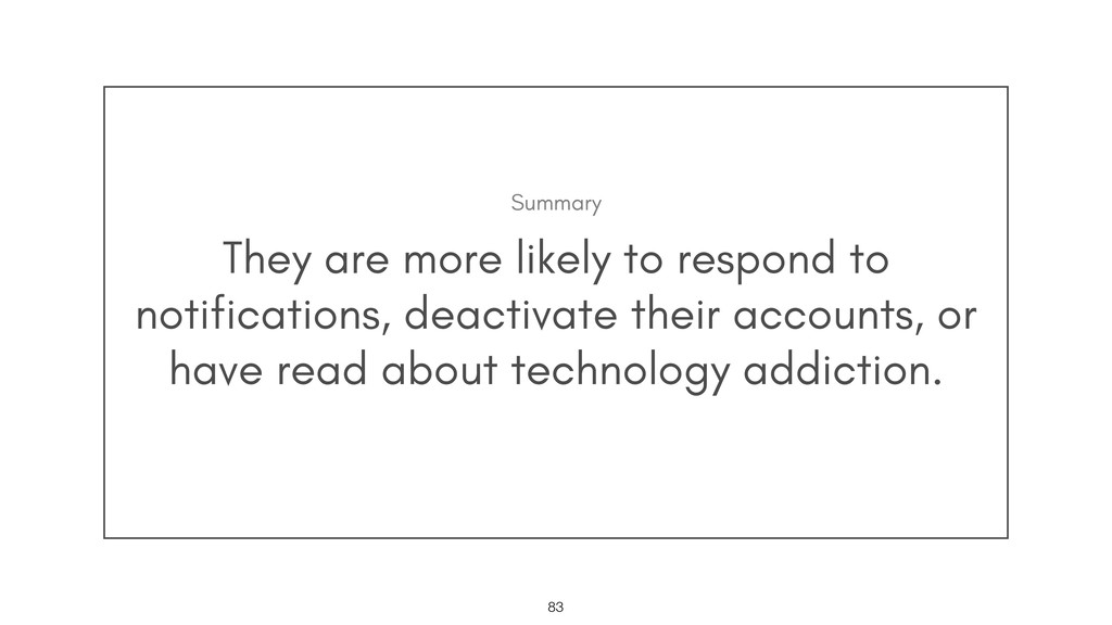 They are more likely to respond to notification...