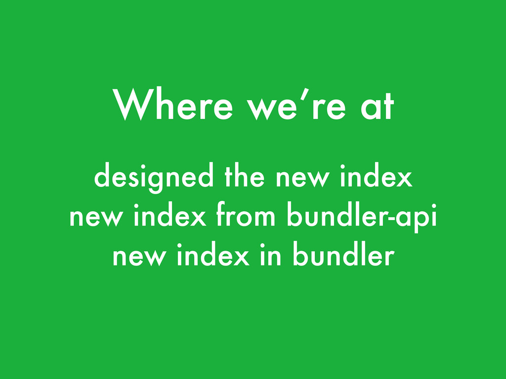 Where we're at designed the new index new index...