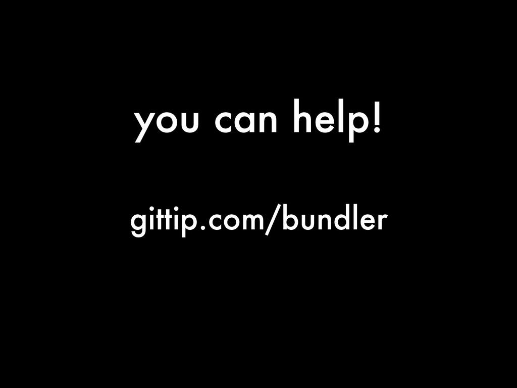 you can help! gittip.com/bundler