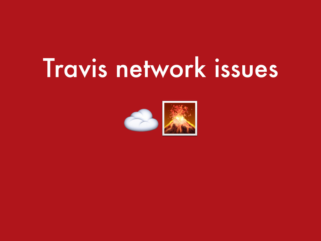 Travis network issues ☁️