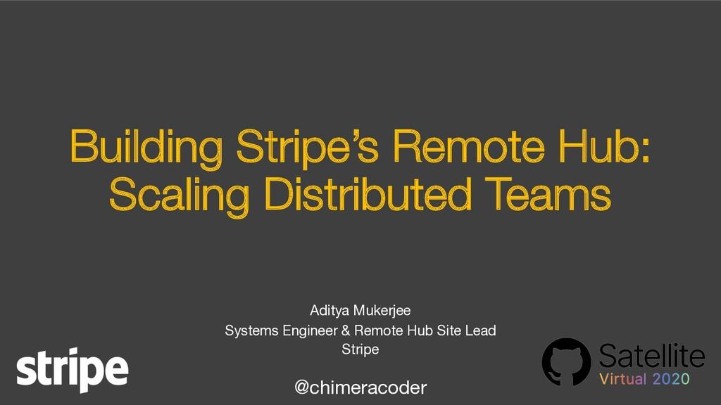 Building Stripe's Remote Hub: Scaling Distribut...