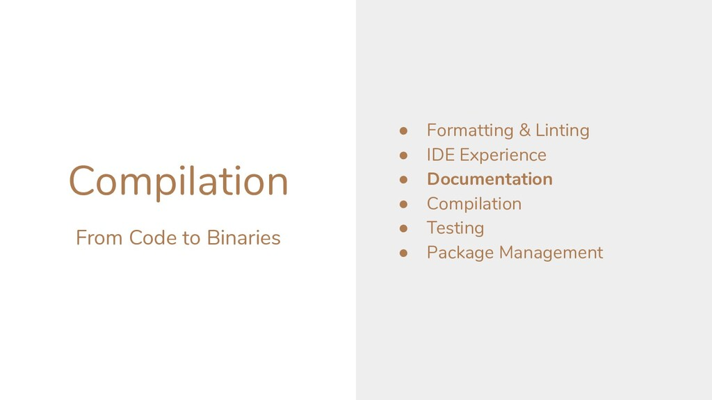 Compilation ● Formatting & Linting ● IDE Experi...