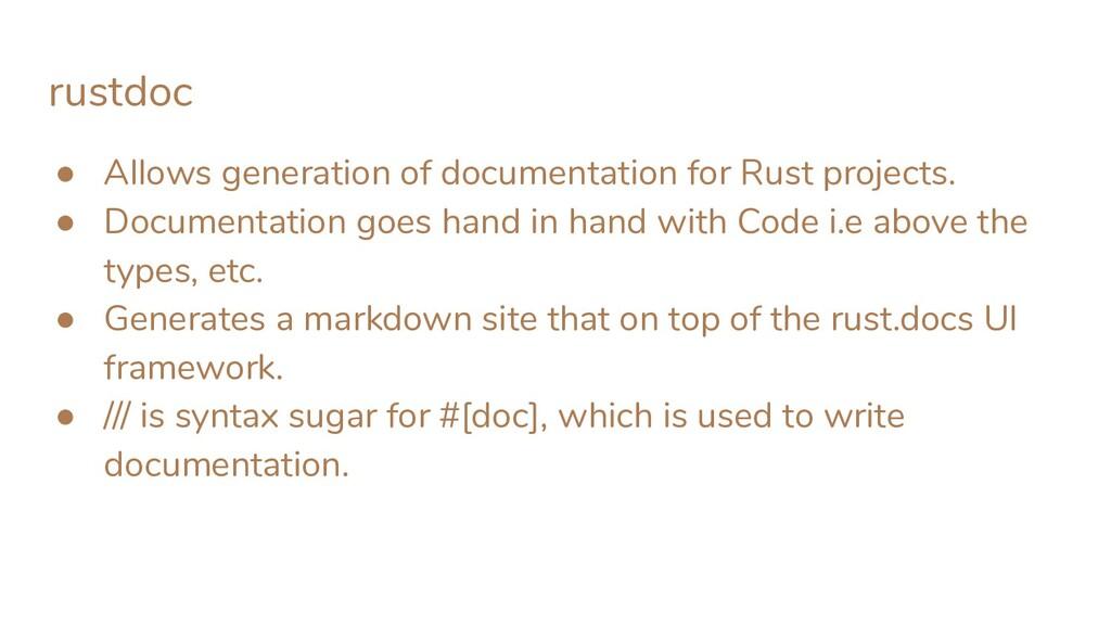 rustdoc ● Allows generation of documentation fo...