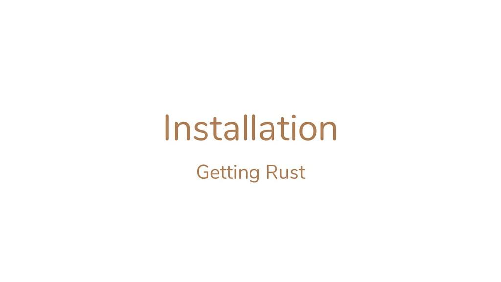 Installation Getting Rust