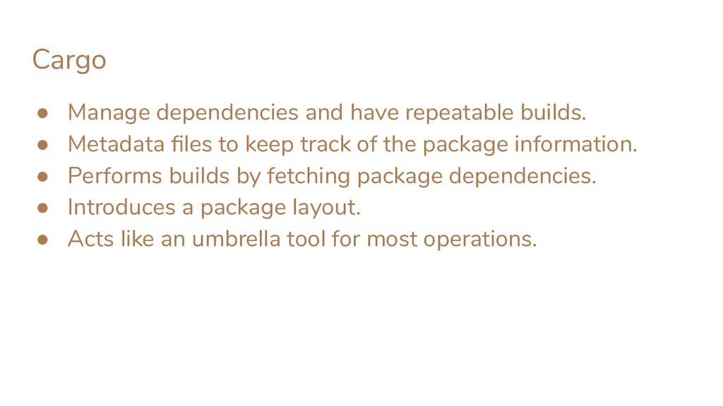 Cargo ● Manage dependencies and have repeatable...