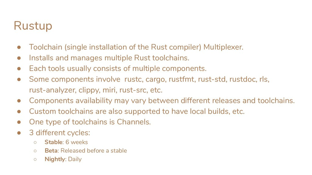 Rustup ● Toolchain (single installation of the ...