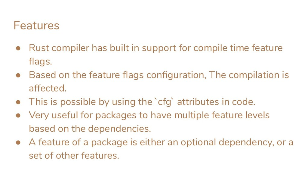 Features ● Rust compiler has built in support f...