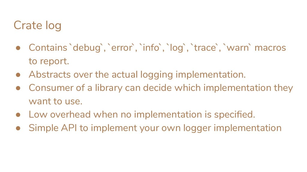 Crate log ● Contains `debug`, `error`, `info`, ...