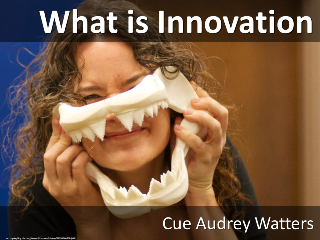 What is Innovation Cue Audrey Watters cc: cogdo...