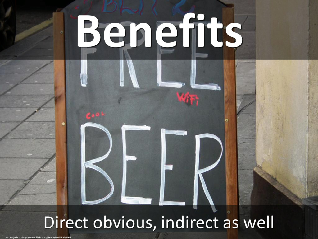 Benefits Direct obvious, indirect as well cc: k...