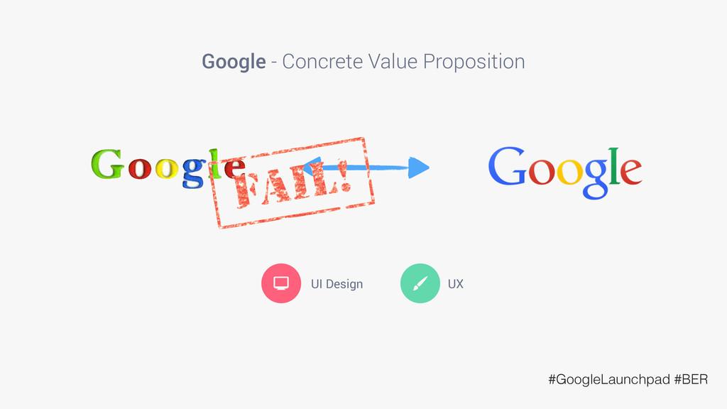 Google - Concrete Value Proposition  UI Design ...