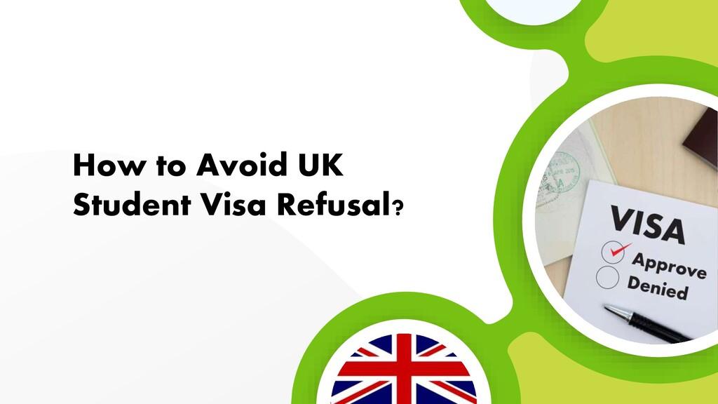 How to Avoid UK Student Visa Refusal?