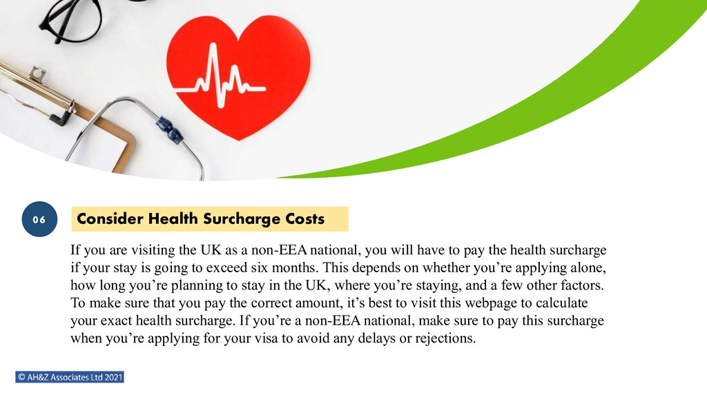Consider Health Surcharge Costs If you are visi...