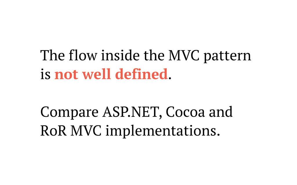 The flow inside the MVC pattern is not well def...