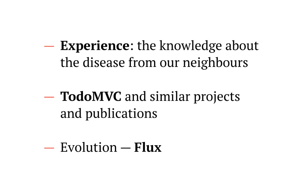 — Experience: the knowledge about the disease f...