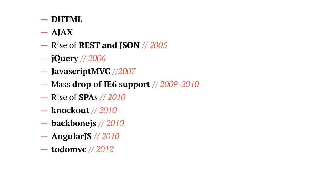 — DHTML — AJAX — Rise of REST and JSON // 2005 ...