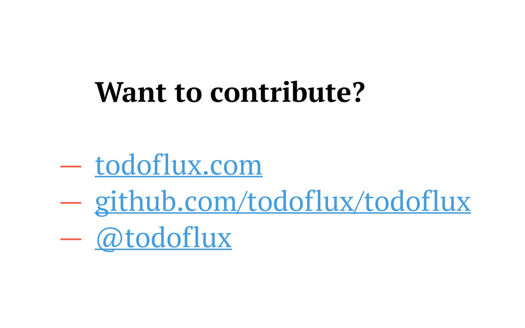 — Want to contribute? — todoflux.com — github.c...